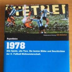 Coleccionismo deportivo: ARGENTINA 78. LIBRO MUNDIALES DE FÚTBOL. 160 PAGS, EN ALEMÁN. VER FOTOS.. Lote 199645996