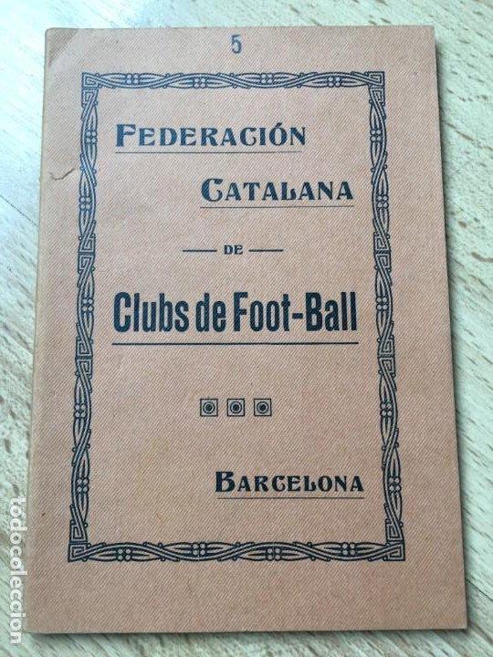 (M) LIBRO FEDERACIÓN CATALANA DE CLUBS DE FOOT-BALL, BARCELONA PRINCIPIOS S.XX, MUY RARO (Coleccionismo Deportivo - Libros de Fútbol)