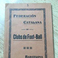 Coleccionismo deportivo: (M) LIBRO FEDERACIÓN CATALANA DE CLUBS DE FOOT-BALL, BARCELONA PRINCIPIOS S.XX, MUY RARO. Lote 200520467