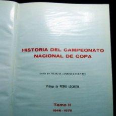Coleccionismo deportivo: LIBRO TOMO 2 FUTBOL HISTORIA DEL CAMPEONATO NACIONAL DE COPA 1945-1970 EFSA. Lote 200852392