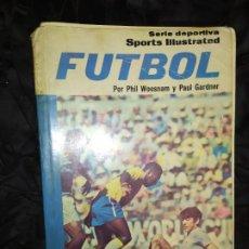 Coleccionismo deportivo: LIBRO FÚTBOL PHIL WOOSNAM PAUL GARDNER PRIMERA EDICIÓN 1975 DIANA TIRADA 6000 EJEMPLARES UNICO? RARO. Lote 201357702