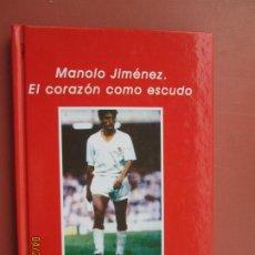 Collezionismo sportivo: MANOLO JIMENEZ , EL CORAZON COMO ESCUDO , ANTONIO GARCIA BARBEITO - BIBLIOTECA DEPORTIVA SEVILLA . Lote 202281897
