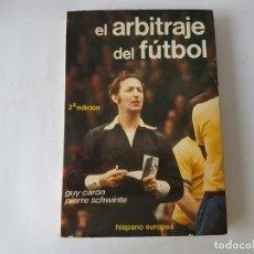 Coleccionismo deportivo: EL ARBITRAJE DEL FUTBOL - GUY CARON - EDITORIAL HISPANO EUROPEA - 1982.. Lote 202373678
