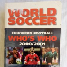 Coleccionismo deportivo: G. HAMILTON & WORLD SOCCER. - EUROPEAN FOOTBALL WHO'S WHO 2000/2001 - #. Lote 202583700