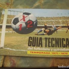 Collectionnisme sportif: GUIA TECNICA DEL FUTBOLISTA Y QUINIELISTA TEMPORADA 1971-1972. Lote 202587792