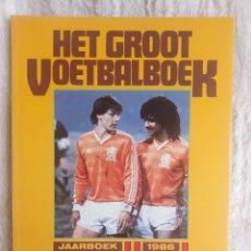 Coleccionismo deportivo: VOETBAL INTERNATIONAL. - HET GROOT VOETBAL JAARBOEK 1986 - #. Lote 202648933