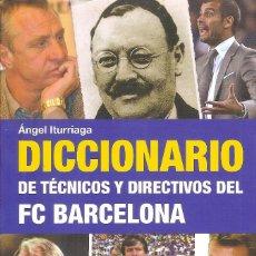 Coleccionismo deportivo: DICCIONARIO DE TÉCNICOS Y DIRECTIVOS DEL FC BARCELONA. Lote 203050420