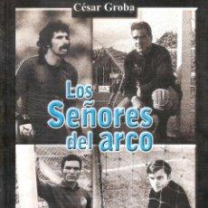 Coleccionismo deportivo: LOS SEÑORES DEL ARCO URUGUAY. Lote 203112412