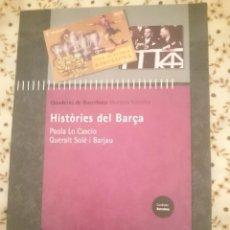 Coleccionismo deportivo: QUADERNS DE BARCELONA - MEMORIA HISTORICA - HISTORIES DEL BARÇA. Lote 203503032