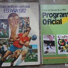 Coleccionismo deportivo: REVISTA Y LIBRO PASTA DURA PROGRAMA OFICIAL Y COPA DEL MUNDO DE FUTBOL ESPAÑA 1982 FIFA 82. Lote 204077842