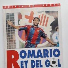 Collectionnisme sportif: LIBRO ROMARIO REY DEL GOL. BARÇA. F.C BARCELONA. 1ª EDICION 1994. COLECCION SPORT. FUTBOL.. Lote 204106406