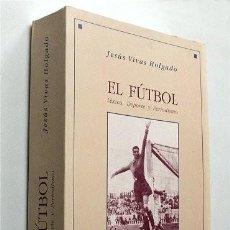 Coleccionismo deportivo: EL FÚTBOL. LÉXICO, DEPORTE Y PERIODISMO. JESÚS VIVAS HOLGADO. Lote 204348161