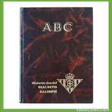 Collectionnisme sportif: HISTORIA VIVA DEL REAL BETIS, DIARIO ABC. Lote 204549138