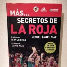 Coleccionismo deportivo: LIBRO - MÁS SECRETOS DE LA ROJA SELECCIÓN ESPAÑOLA - FUTBOL - IKER CASILLAS. Lote 244953105