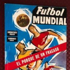 Colecionismo desportivo: FUTBOL MUNDIAL EL PORQUE DE UN FRACASO AMBERES 1920 LONDRES 1966 EXCELENTE ESTADO AÑO 1966. Lote 205327992