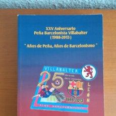 Coleccionismo deportivo: XXV ANIVERSARIO PEÑA BARCELONISTA VILLABALTER - LEÓN FÚTBOL CULÉ. Lote 205756115