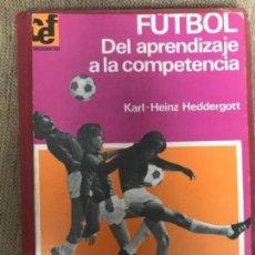 Coleccionismo deportivo: ANTIGUO LIBRO FUTBOL DEL APRENDIZAJE A LA COMPETICIÓN HEDDERGOTT KAPELUSZ ED. Lote 205777166