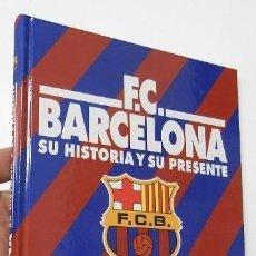 Coleccionismo deportivo: F.C. BARCELONA. SU HISTORIA Y SU PRESENTE - JAUME SOBREQUÉS. Lote 205813063