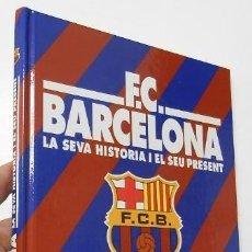 Coleccionismo deportivo: F.C. BARCELONA. LA SEVA HISTÒRIA I EL SEU PRESENT - JAUME SOBREQUÉS. Lote 205813185
