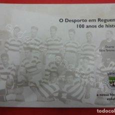 Coleccionismo deportivo: O DESPORTO EM REGUENGOS. 100 ANOS DE HISTÓRIA. FUTEBOL PORTUGUES. Lote 205840108