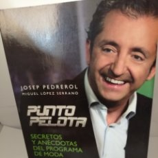 Coleccionismo deportivo: PUNTO PELOTA: SECRETOS Y ANÉCDOTAS DEL PROGRAMA DE MODA. Lote 205832261