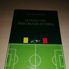 Coleccionismo deportivo: ELOGIO DEL ÁRBITRO DE FÚTBOL - JOSÉ DOMINGO GÓMEZ GARCÍA. Lote 205859606