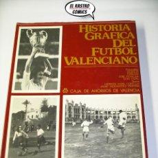 Coleccionismo deportivo: HISTORIA GRÁFICA DEL FUTBOL VALENCIANO, 304 PAGINAS, JAIME HERNANDEZ PERPIÑA, E2. Lote 206174213