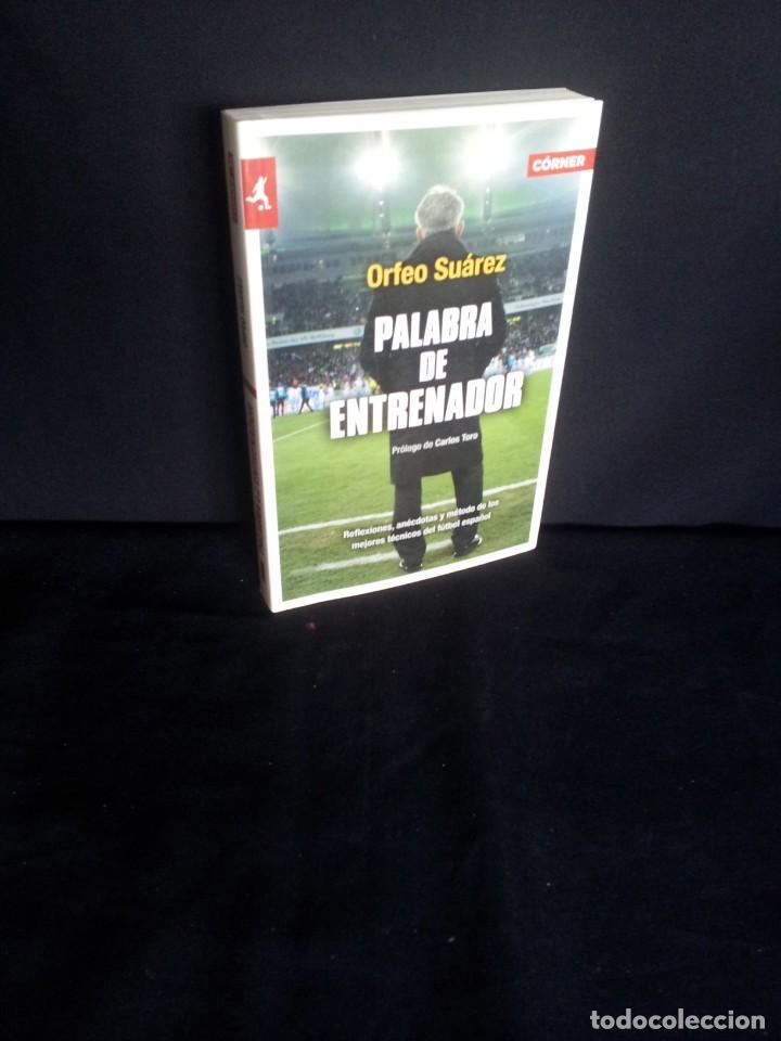 ORFEO SUAREZ - PALABRA DE ENTRENADOR - EDICIONES CORNER 2011 (Coleccionismo Deportivo - Libros de Fútbol)