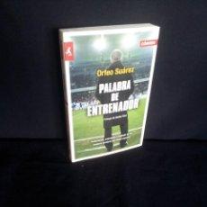 Coleccionismo deportivo: ORFEO SUAREZ - PALABRA DE ENTRENADOR - EDICIONES CORNER 2011. Lote 206268605