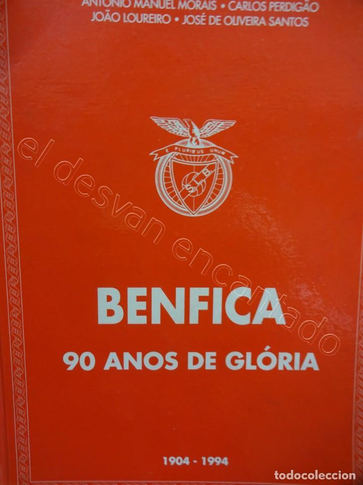 BENFICA. 90 ANOS DE GLORIA. 1904-1994. 310 PÁGINAS (Coleccionismo Deportivo - Libros de Fútbol)