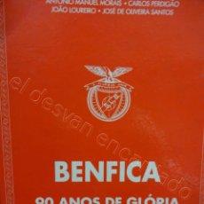 Coleccionismo deportivo: BENFICA. 90 ANOS DE GLORIA. 1904-1994. 310 PÁGINAS. Lote 206427277