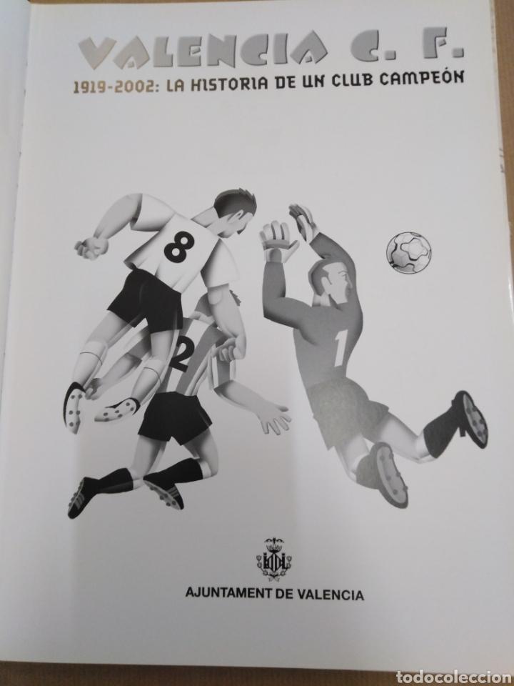 Coleccionismo deportivo: VALENCIA C. F.1919-2002:LA HISTORIA DE UN CLUB CAMPEON, CARLOS ORTIN, GINER BAU, EDT AJUNTAMIENTO VA - Foto 2 - 206798477