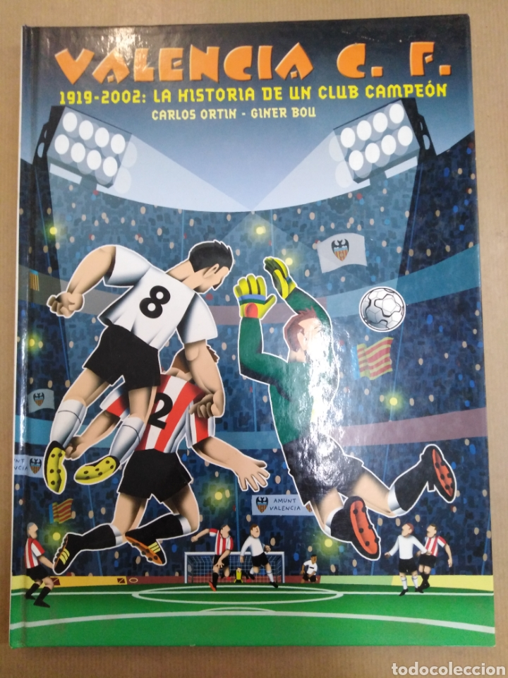 VALENCIA C. F.1919-2002:LA HISTORIA DE UN CLUB CAMPEON, CARLOS ORTIN, GINER BAU, EDT AJUNTAMIENTO VA (Coleccionismo Deportivo - Libros de Fútbol)