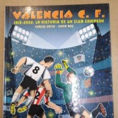 Coleccionismo deportivo: VALENCIA C. F.1919-2002:LA HISTORIA DE UN CLUB CAMPEON, CARLOS ORTIN, GINER BAU, EDT AJUNTAMIENTO VA. Lote 206798477