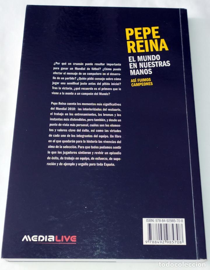 Coleccionismo deportivo: LIBRO PEPE REINA - EL MUNDO EN NUESTRAS MANOS - ASI FUIMOS CAMPEONES - Foto 2 - 206847075