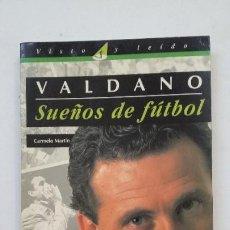 Coleccionismo deportivo: SUEÑOS DE FUTBOL. JORGE VALDANO. VISTO Y LEIDO EL PAIS AGUILAR. CARMELO MARTIN. TDK203. Lote 206916313