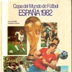 Coleccionismo deportivo: COPA DEL MUNDO DE FUTBOL ESPAÑA 1982. A-DEP-781. Lote 207008533