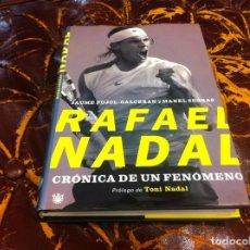 Coleccionismo deportivo: JAUME PUJOL Y MANEL SERRAS. RAFAEL NADAL. CRÓNICA DE UN FENÓMENO. ED. RBA, 2007. Lote 207014038
