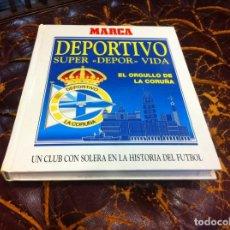 Coleccionismo deportivo: DEPORTIVO. SUPER DEPOR VIDA. EL ORGULLO DE LA CORUÑA. ED. MARCA.. Lote 207015153