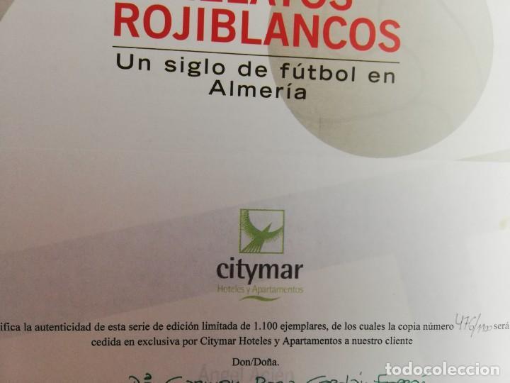 Coleccionismo deportivo: RELATOS ROJIBLANCOS-UN SIGLO DE FUTBOL EN ALMERIA- EDICION LIMITADA - Foto 7 - 207044851