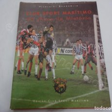Coleccionismo deportivo: CLUB SPORT MARITIMO. 85 ANOS DE HISTÓRIA. PIERLUIGI BRAGAGLIA.ANO 1996. FUTEBOL PORTUGUÉS. Lote 207200481