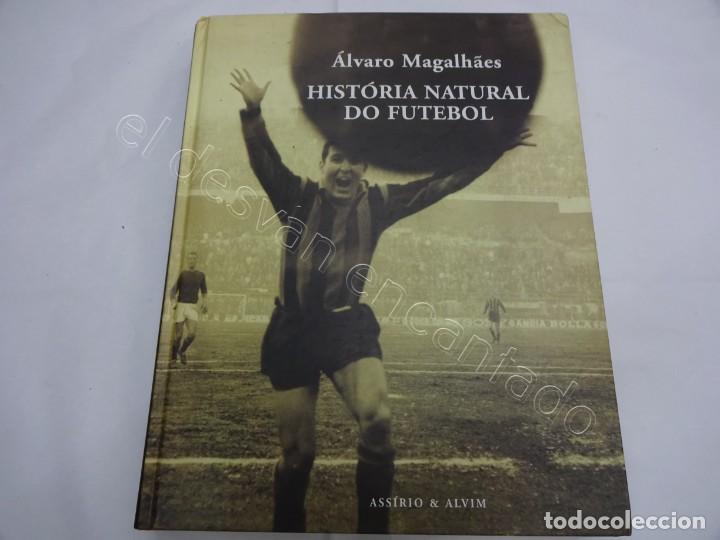 ALVARO MAGALHAES. HISTORIA NATURAL DO FUTEBOL. ANO 2004. 256 PÁGINAS (Coleccionismo Deportivo - Libros de Fútbol)