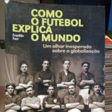 Coleccionismo deportivo: COMO O FUTEBOL EXPLICA O MUNDO. Lote 207831328