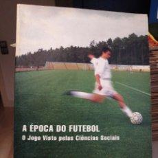 Coleccionismo deportivo: A EPOCA DO FUTEBOL O JOGO VISTO PELAS CIENCIAS SOCIAIS. Lote 207832858