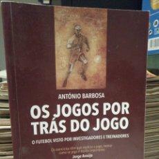 Coleccionismo deportivo: OS JOGOS POR TRAS DO JOGO EL FUTBOL VISTO POR INVESTIGADORES Y ENTRENADORES. TEXTO EN PORTUGUES. Lote 207834686
