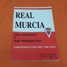 Coleccionismo deportivo: LIBRO REAL MURCIA SUS ASCENSOS Y SUS PRESIDENTES , CAMPEONATO LIGA Y COPA 1989-90 POR ANTONIO AULLÓN. Lote 207884240