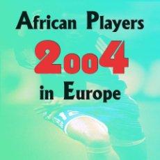 Coleccionismo deportivo: AFRICAN PLAYERS IN EUROPE 2004 - OYVIND VAN MEHREN & JORGE JM. Lote 218182915
