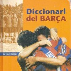 Coleccionismo deportivo: DICCIONARI DEL BARÇA. Lote 208079008
