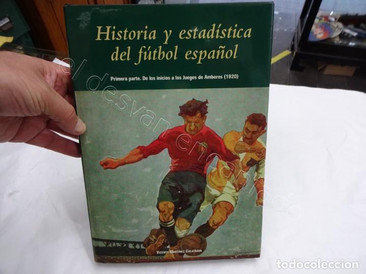 HISTORIA Y ESTADISTICA DEL FUTBOL ESPAÑOL. TOMO PRIMERA PARTE. MARTÍNEZ CALATRAVA (Coleccionismo Deportivo - Libros de Fútbol)