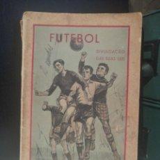 Coleccionismo deportivo: LIBRO FUTEBOL DIVULGACION DE SUS LEYES AÑO 1948. Lote 208452527